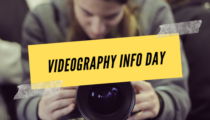 Videography Information Day